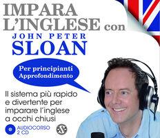 Impara l'inglese con John Peter Sloan. Per principianti. Approfondimento. Step 2. Audiolibro. 2 CD Audio
