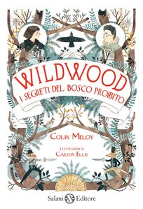I segreti del bosco proibito. Wildwood