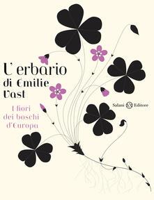 L' erbario. I fiori dei boschi d'Europa. Ediz. illustrata