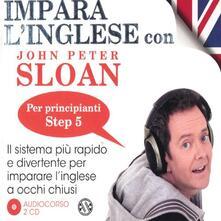 Impara linglese con John Peter Sloan. Per principianti. Step 5. Audiolibro. 2 CD Audio.pdf