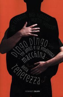 Dingo Dingo. Tre amici e la prodigiosa macchina della tenerezza.pdf