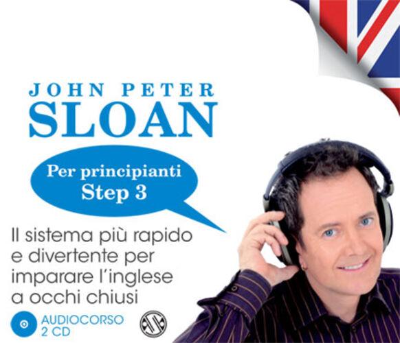 Impara l'inglese con John Peter Sloan. Per principianti. Step 3. Audiolibro. 2 CD Audio