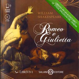 Romeo e Giulietta. Audiolibro. 2 CD Audio