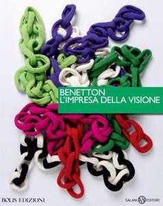 Benetton, l'impresa della visione