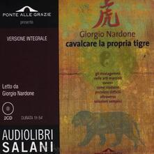Cavalcare la propria tigre letto da Giorgio Nardone. Audiolibro. 2 CD Audio. Ediz. integrale.pdf