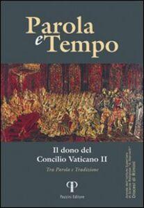 Parole e tempo (2012). Vol. 11: Il dono del Concilio Vaticano. Tra parola e tradizione.