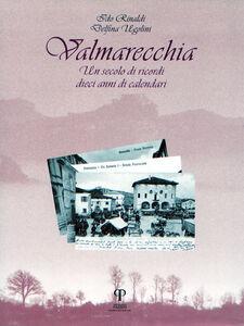 Valmarecchia. Un secolo di ricordi, dieci anni di calendari