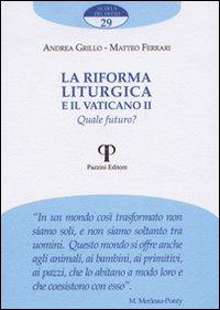 La riforma liturgica e il Vaticano II. Quale futuro?