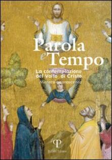 Parola e tempo (2009). Vol. 8: La contemplazione del volto di Cristo. Mistero e conoscenza. - copertina