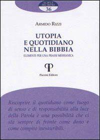 Utopia e quotidiano nella Bibbia. Elementi per una prassi messianica