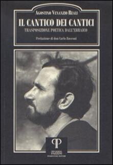 Il Cantico dei Cantici. Trasposizione poetica dall'Ebraico - Agostino Venanzio Reali - copertina