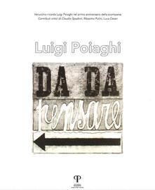 Luigi Poiaghi. Da da pensare. Ediz. illustrata - copertina