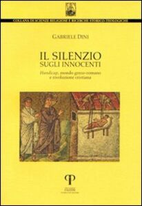 Il silenzio sugli innocenti. Handicap, mondo greco-romano e rivoluzione cristiana