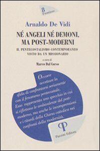 Né angeli né demoni, ma post-moderni. Il pentecostalismo contemporaneo visto di un missionario