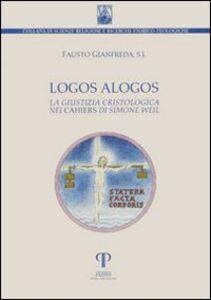Logos alogos. La giustizia cristologica nei «Cahiers» di Simone Weil