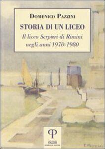 Storia di un liceo. Il liceo Serpieri di Rimini negli anni 1970-1980