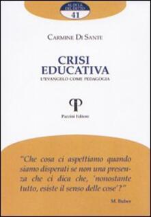 Crisi educativa. L'Evangelo come pedagogia - Carmine Di Sante - copertina