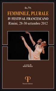 Femminile, Plurale. IV Festival Francescano. (Rimini, 28-30 Settembre 2012)