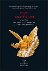 Storia della Chiesa riminese. Vol. 3: Dal concilio di Trento all'età napoleonica.
