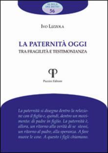 La paternità oggi. Tra fragilità e testimonianza.pdf
