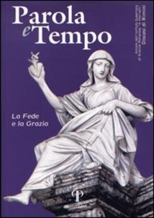 Parola e tempo (2013). Vol. 12: La fede e la grazia. - Natalino Valentini - copertina