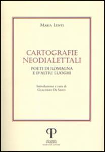 Cartografie neodialettali. Poeti di Romagna e d'altri luoghi