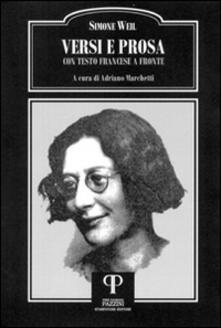Versi e prosa. Testo francese a fronte - Simone Weil - copertina