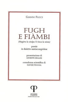 Fugh e fiàmbi. (Magàra la còulpa l'è ênca la nòstra). Poesie in dialetto santarcangiolese - Gianni Fucci - copertina