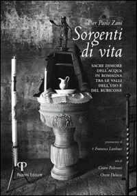 Sorgenti di vita. Sacre dimore dell'acqua di Romagna tra le valli dell'uso e del Rubicone