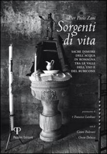 Sorgenti di vita. Sacre dimore dell'acqua di Romagna tra le valli dell'uso e del Rubicone - P. Paolo Zani - copertina