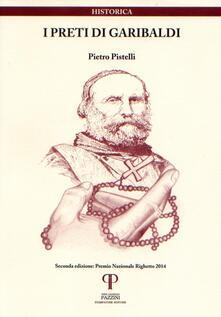 I preti di Garibaldi - Pietro Pistelli - copertina