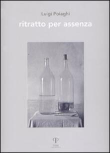 Luigi Paoiaghi. Ritratto per assenza - copertina