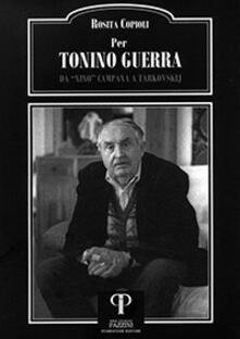 Collegiomercanzia.it Per Tonino Guerra. Da «Nino» Campana a Tarkovskij Image