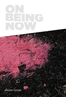 On being now. Ediz. italiana e inglese - copertina