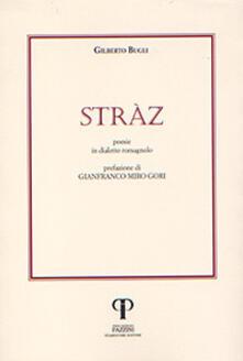 Stràz. Poesie in dialetto romagnolo - Gilberto Bugli - copertina
