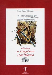 Sulle tracce dei Longobardi a San Marino - Itala Cenci Malpeli - copertina