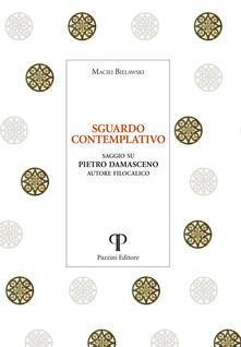Sguardo contemplativo. Saggio su Pietro Damasceno autore filocalico - Maciej Bielawski - copertina