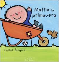 Mattia in primavera. Ediz. illustrata