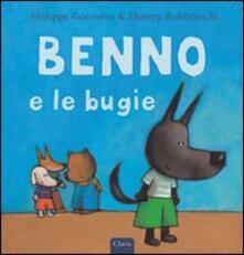 Benno e le bugie - Thierry Robberecht,Philippe Goossens - copertina
