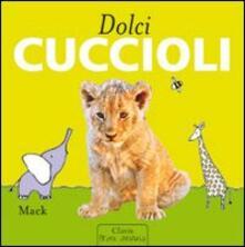 Tegliowinterrun.it Dolci cuccioli. Ediz. illustrata Image