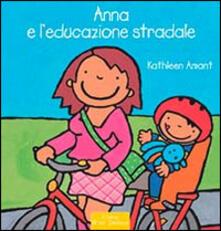 Anna e l'educazione stradale - Kathleen Amant - copertina