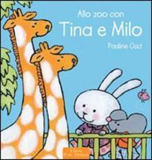 Allo zoo con Tina e Milo - Pauline Oud - copertina