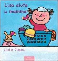 Lisa aiuta la mamma - Liesbet Slegers - copertina