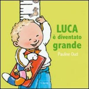 Luca è diventato grande