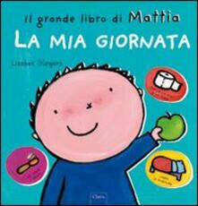 Tegliowinterrun.it La mia giornata. Il grande libro di Mattia. Ediz. illustrata Image