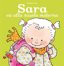 Sara va alla scuola materna - Pauline Oud - copertina