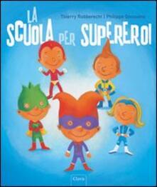 La scuola per supereroi - Philippe Goossens,Thierry Robberecht - copertina