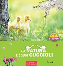 Ascotcamogli.it La natura e i sui cuccioli. Ediz. illustrata Image