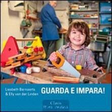 Guarda e impara! - Liesbeth Bernaerts,Elly Van der Linden - copertina