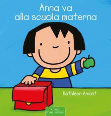 Anna va alla scuola materna - Kathleen Amant - copertina